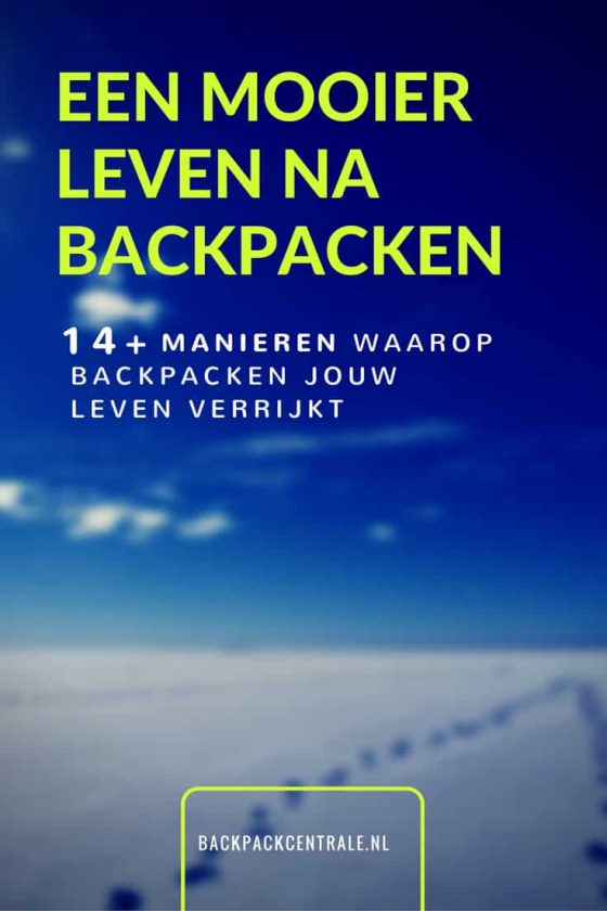 Awesome: 14+ Redenen Dat Backpacken Jouw Leven Mooier Maakt