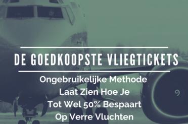 De Ultieme Gids Voor Het Vinden Van De Goedkoopste Vliegtickets