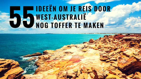 Backpacken in West-Australië: 55 ideeën om je reis nog toffer te maken