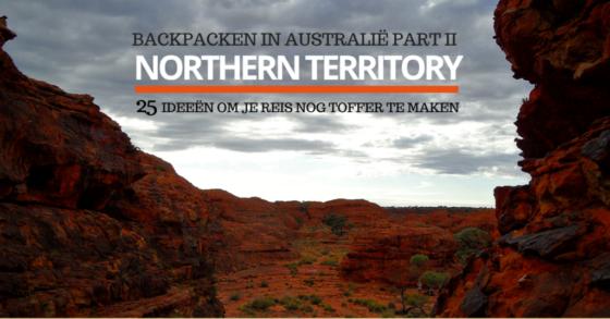 Northern Territory: 25 Ideeën Om Je Reis Nog Toffer Te Maken