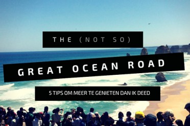 Tips voor de (Not So) Great Ocean Road