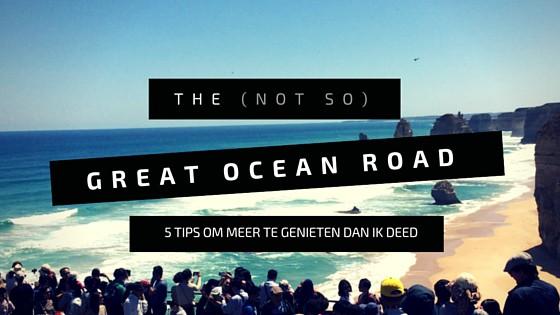 Tips voor de (Not So) Great Ocean Road