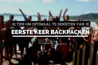 12 tips voor iedereen die voor het eerst gaat backpacken