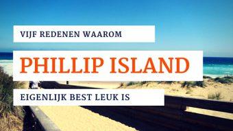 5 redenen waarom Phillip Island eigenlijk best leuk