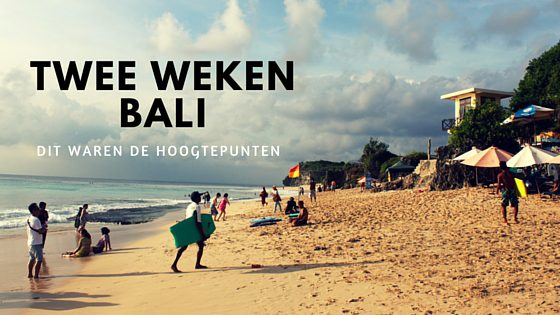 De Mooiste Momenten Van Twee Weken Bali