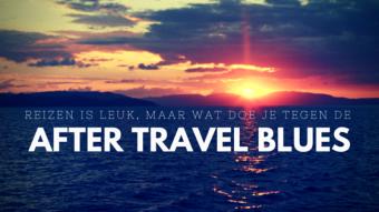 Reizen is Leuk – Maar Hoe Ga Je Om Met De After Travel Blues?