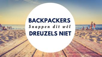 15 Universele Waarheden Die Backpackers Wél begrijpen en Dreuzels niet