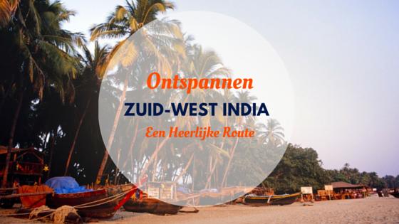 Inspirerend: een prachtige route door Zuidwest India
