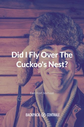 Did I Fly Over The Cuckoo's Nest?