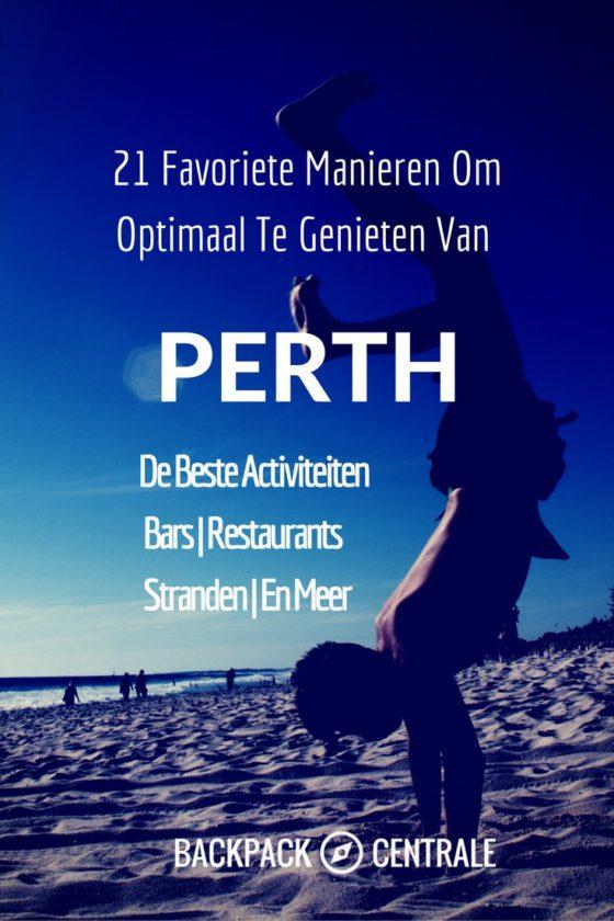 Backpacken In Perth: 21 Favoriete Manieren Om Optimaal Te Genieten Van Deze Heerlijke Stad.