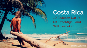 Backpacken in Costa Rica: 10 Redenen Waarom Dat Awesome Is.