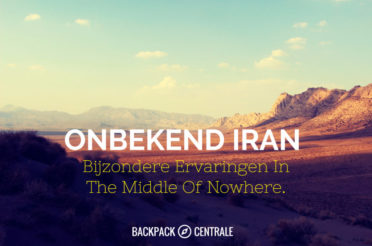 Onbekend Iran: Bijzondere Ervaringen In The Middle Of Nowhere.