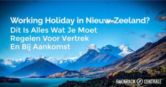 Met een Working Holiday Visum naar Nieuw-Zeeland? Lees De Ultieme Voorbereidingsgids