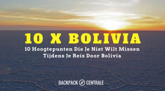 10 Hoogtepunten Die Je Niet Wilt Missen In Bolivia