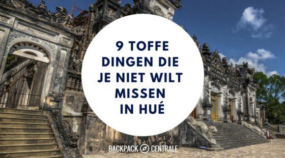 9 Toffe Dingen Die Je Niet Wilt Missen In Hué
