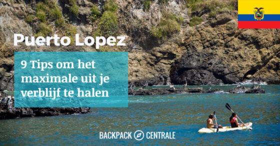 9 tips om jouw tijd in Puerto Lopez maximaal te benutten